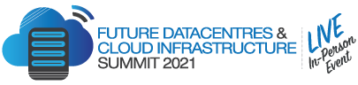 Future Datacentres & Cloud Infrastructure 2021